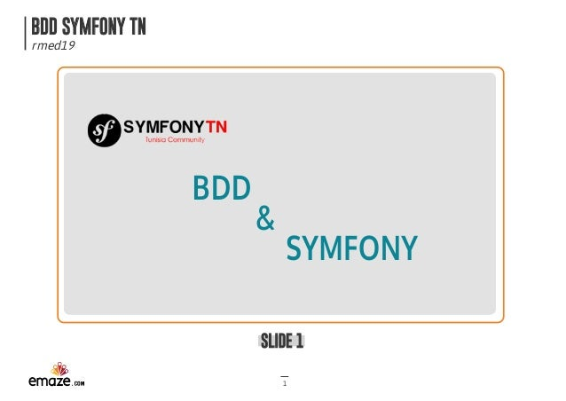 BDDSYMFONYTN rmed19 SLIDE1 1 BDD & SYMFONY