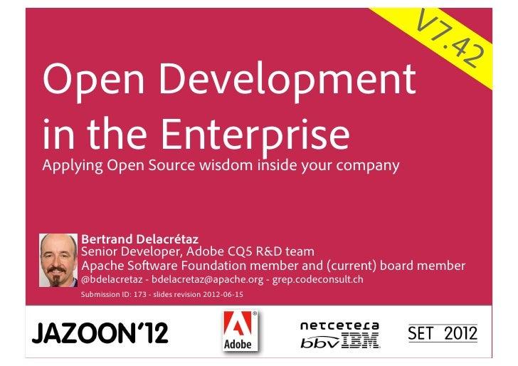 V7                                                                     .42Open Developmentin the EnterpriseApplying Open S...
