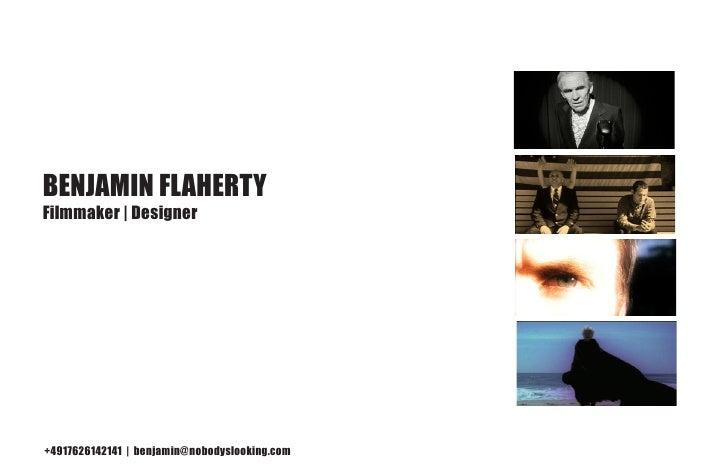 Benjamin Flaherty Filmmaker   Designer     +4917626142141   benjamin@nobodyslooking.com