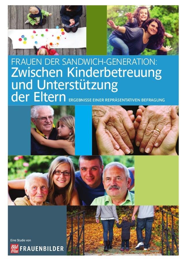FRAUEN DER SANDWICH-GENERATION: Zwischen Kinderbetreuung und Unterstützung der Eltern ERGEBNISSE EINER REPRÄSENTATIVEN BEF...