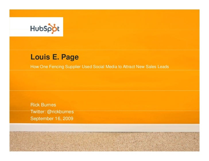 Louis E. Page How One Fencing Supplier Used Social Media to Attract New Sales Leads     Rick Burnes Twitter: @rickb rnes T...