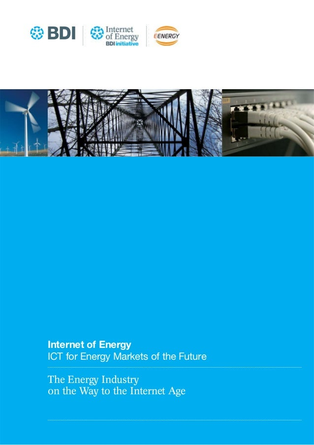 Internet of EnergyICT for Energy Markets of the FutureThe Energy Industryon the Way to the Internet Age