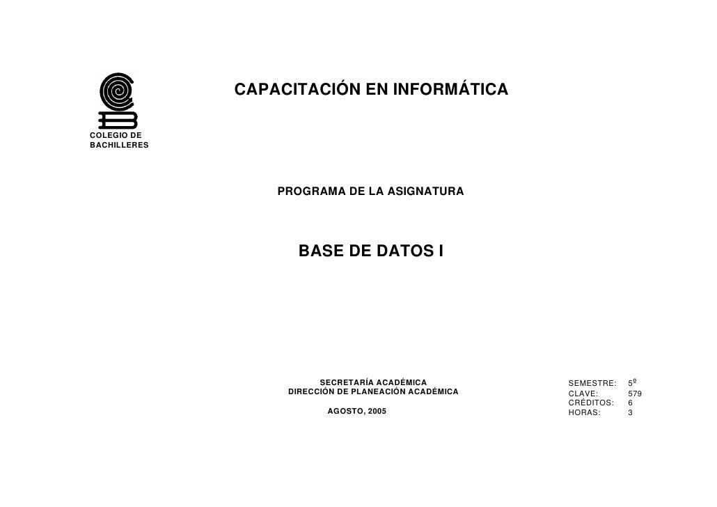 CAPACITACIÓN EN INFORMÁTICA  COLEGIO DE BACHILLERES                       PROGRAMA DE LA ASIGNATURA                       ...