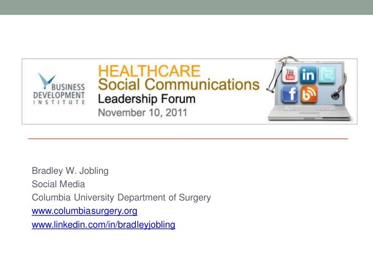 Bradley W. JoblingSocial MediaColumbia University Department of Surgerywww.columbiasurgery.orgwww.linkedin.com/in/bradleyj...