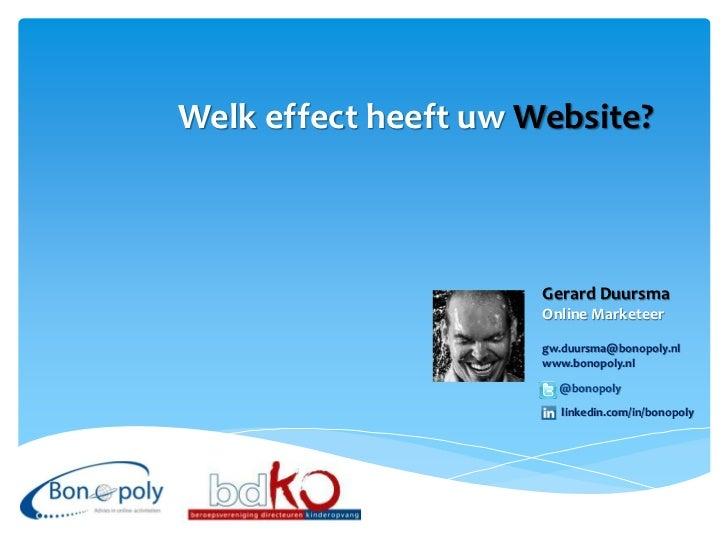 Welk effect heeft uw Website?                      Gerard Duursma                      Online Marketeer                   ...