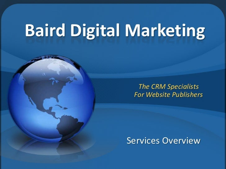 Baird Digital Marketing              The CRM Specialists             For Website Publishers            Services Overview