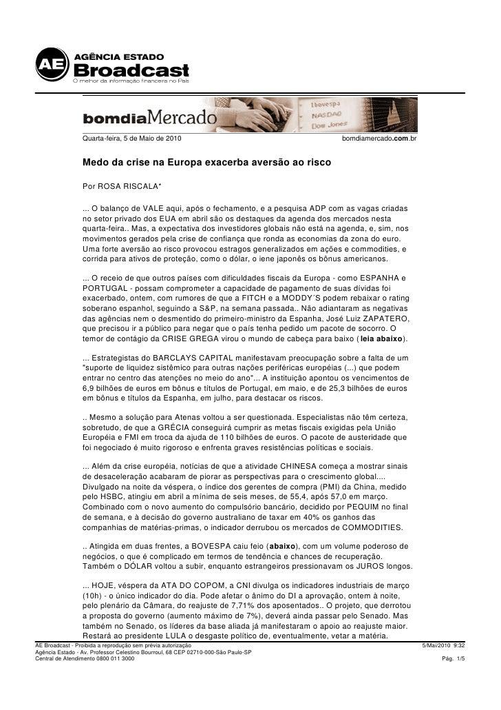 Quarta-feira, 5 de Maio de 2010                                        bomdiamercado.com.br                    Medo da cri...
