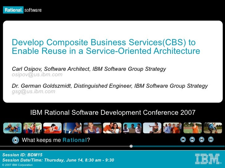 Develop Composite Business Services(CBS) to Enable Reuse in a Service-Oriented Architecture  Carl Osipov, Software Archite...