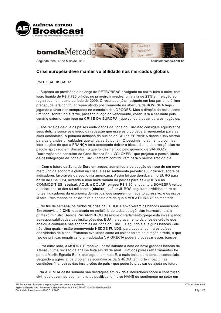 Segunda-feira, 17 de Maio de 2010                                     bomdiamercado.com.br                    Crise europé...