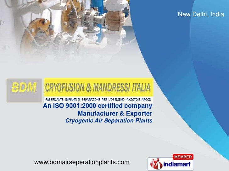 New Delhi, India <br />An ISO 9001:2000 certified company<br />Manufacturer & Exporter<br />Cryogenic Air Separation Plant...
