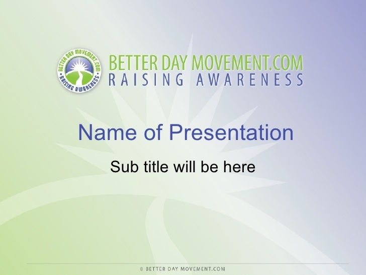 Name of Presentation Sub title will be here