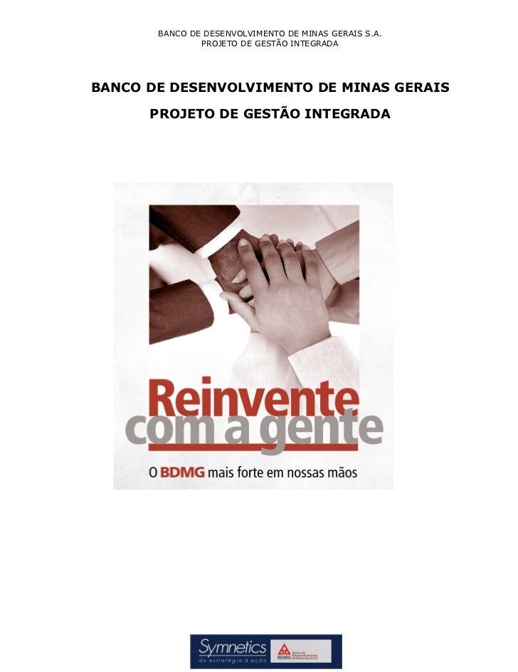 BANCO DE DESENVOLVIMENTO DE MINAS GERAIS S.A.               PROJETO DE GESTÃO INTEGRADABANCO DE DESENVOLVIMENTO DE MINAS G...