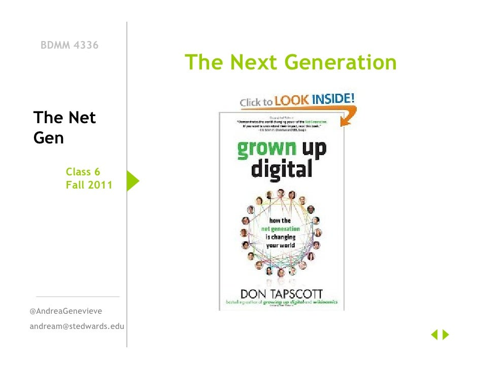 BDMM 4336                        The Next GenerationThe NetGen        Class 6        Fall 2011@AndreaGenevieveandream@sted...