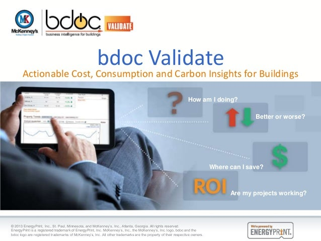 bdoc Validate  Actionable Cost, Consumption and Carbon Insights for Buildings How am I doing? Better or worse?  Where can ...