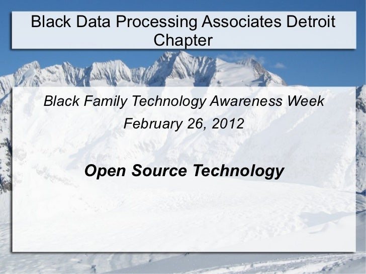 Black Data Processing Associates Detroit Chapter <ul><li>Black Family Technology Awareness Week </li></ul><ul><li>February...