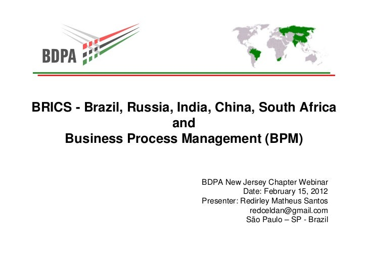 BRICS - Brazil, Russia, India, China, South Africa                       and    Business Process Management (BPM)         ..