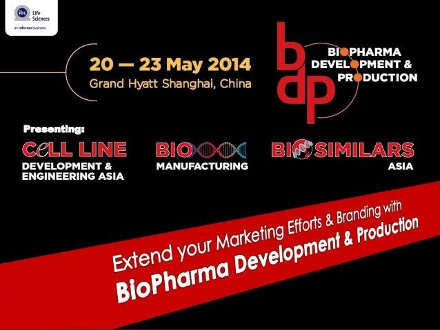 BioPharma Development & Production 20 - 23 May 2014, Shanghai, China