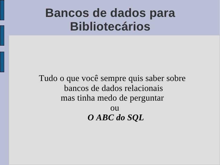 Bancos de Dados para Bibliotecarios