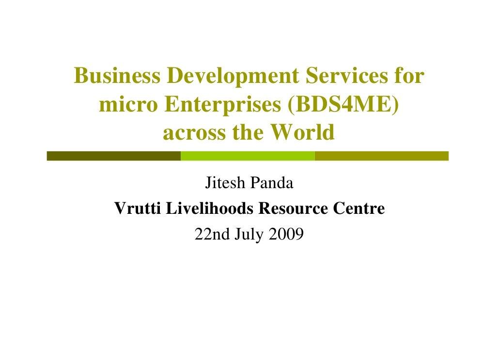 Business Development Services for   micro Enterprises (BDS4ME)         across the World                 Jitesh Panda    Vr...