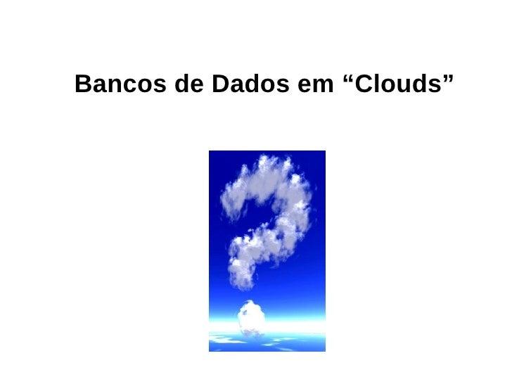 """Bancos de Dados em """"Clouds"""""""