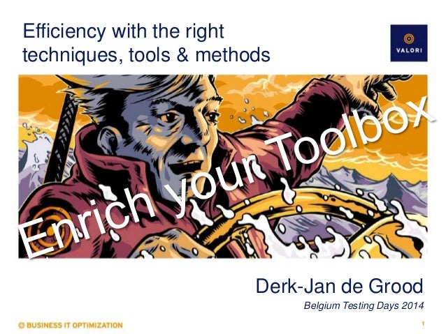 Enrich your Toolbox: Gain efficiency with the right techniques, tools & methods