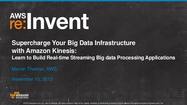 Supercharge Your Big Data Infrastructure with Amazon Kinesis: Learn to Build Real-time Streaming Big data Processing Appli...