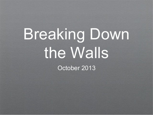 Breaking Down the Walls October 2013