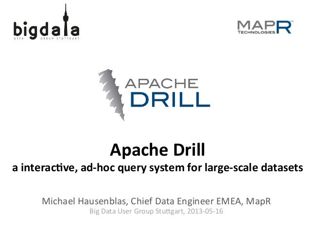 Apache	   Drill	    a	   interac.ve,	   ad-­‐hoc	   query	   system	   for	   large-­‐scale	   datasets	    Michael	   Hau...