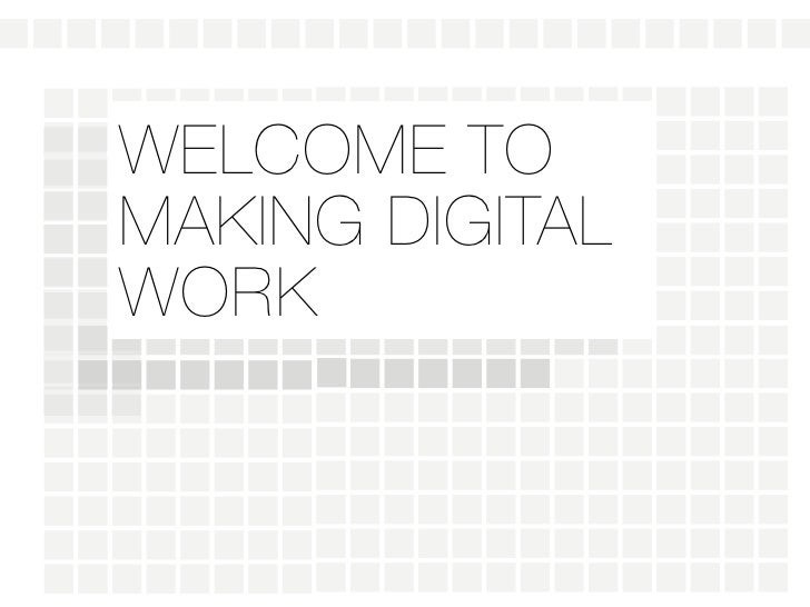 WELCOME TOMAKING DIGITALWORK
