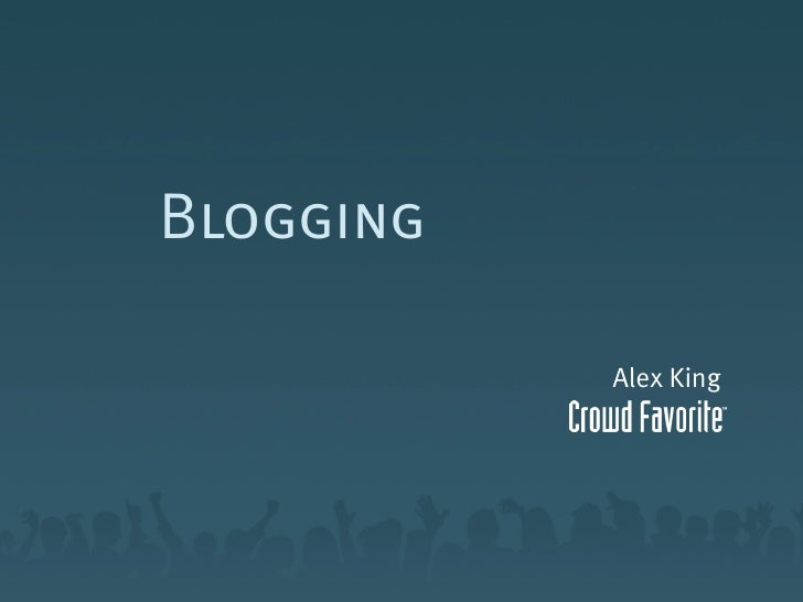 Blogging             Alex King