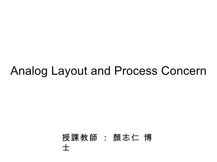 Analog Layout and Process Concern