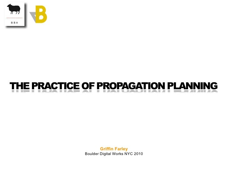The Practice of Propagation Planning