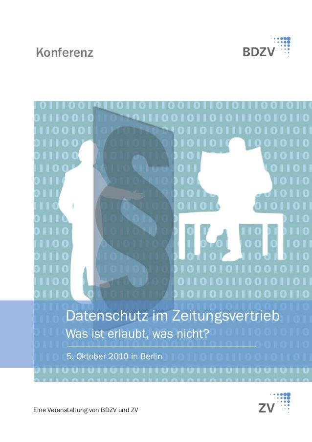 Konferenz          Datenschutz im Zeitungsvertrieb          Was ist erlaubt, was nicht?          5. Oktober 2010 in Berlin...