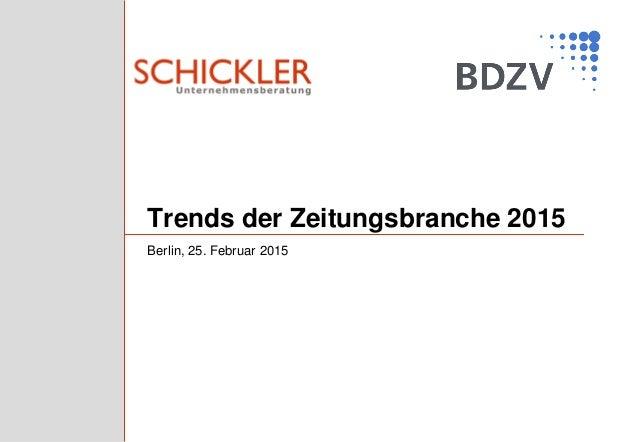 Trends der Zeitungsbranche 2015 Berlin, 25. Februar 2015