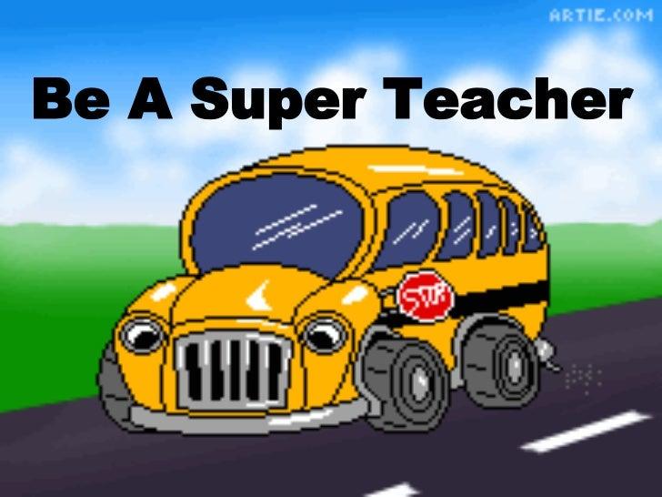 Be A Super Teacher