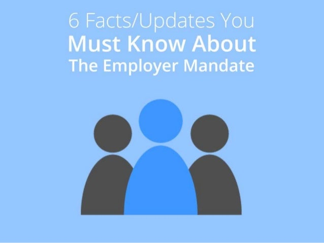 6 Facts/Updates You Must Know About the Employer Mandate