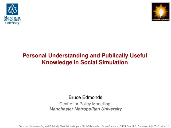 Personal Understanding and Publically Useful         Knowledge in Social Simulation                                       ...