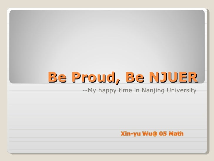 Be Proud, Be NJUER --My happy time in Nanjing University
