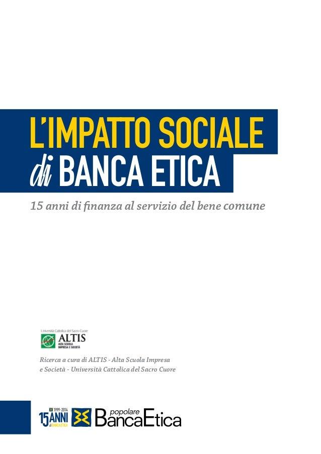 l'impatto sociale di BANCA ETICA 15 anni di finanza al servizio del bene comune  Ricerca a cura di Altis - Alta Scuola Imp...
