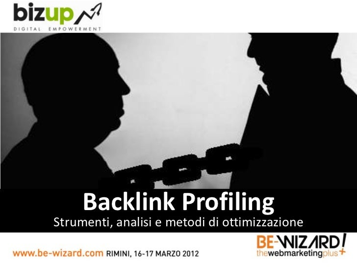 Backlink ProfilingStrumenti, analisi e metodi di ottimizzazione