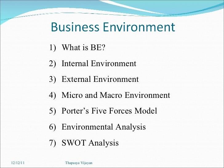 <ul><li>What is BE? </li></ul><ul><li>Internal Environment </li></ul><ul><li>External Environment </li></ul><ul><li>Micro ...