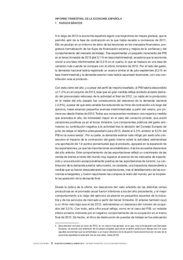 INFORME TRIMESTRAL DE LA ECONOMÍA ESPAÑOLA 1  RASGOS BÁSICOS  A lo largo de 2013 la economía española siguió una trayector...