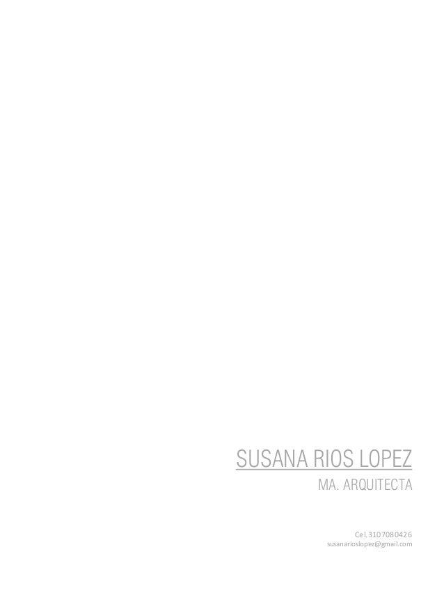 SUSANA RIOS LOPEZ MA. ARQUITECTA Cel.3107080426 susanarioslopez@gmail.com