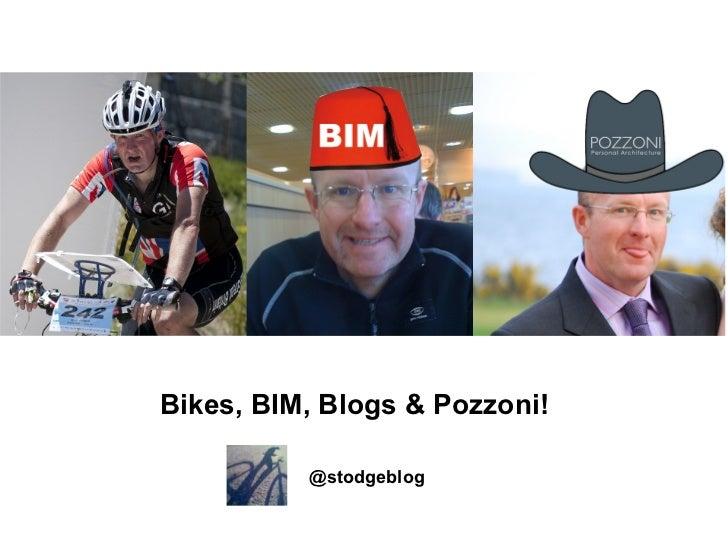 Bikes, BIM, Blogs & Pozzoni!          @stodgeblog