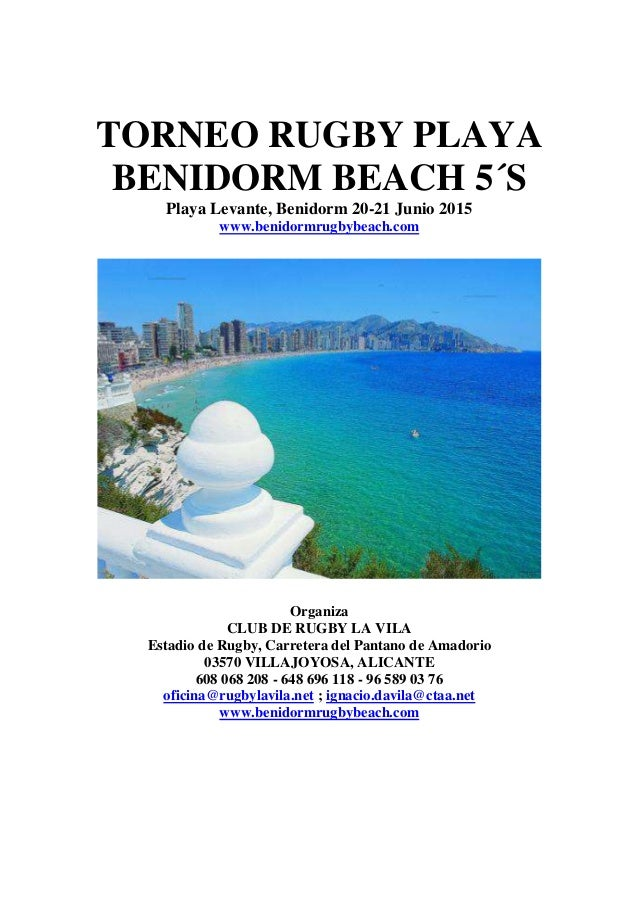 TORNEO RUGBY PLAYA BENIDORM BEACH 5´S Playa Levante, Benidorm 20-21 Junio 2015 www.benidormrugbybeach.com Organiza CLUB DE...