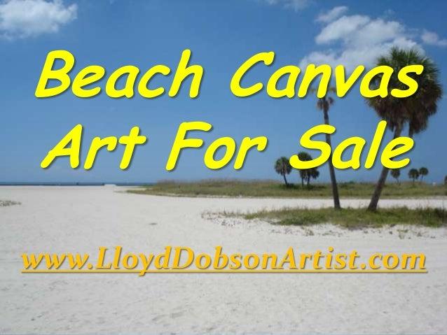 Beach Canvas Art For Sale www.LloydDobsonArtist.com