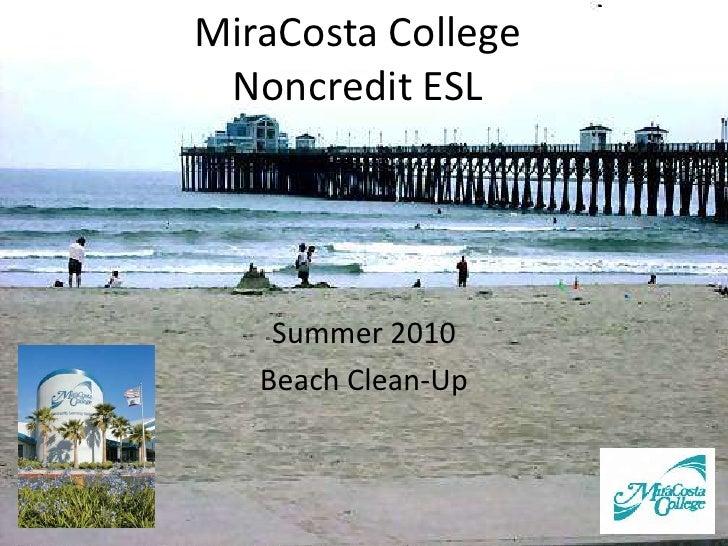 MiraCosta CollegeNoncredit ESL<br />Summer 2010<br />Beach Clean-Up<br />