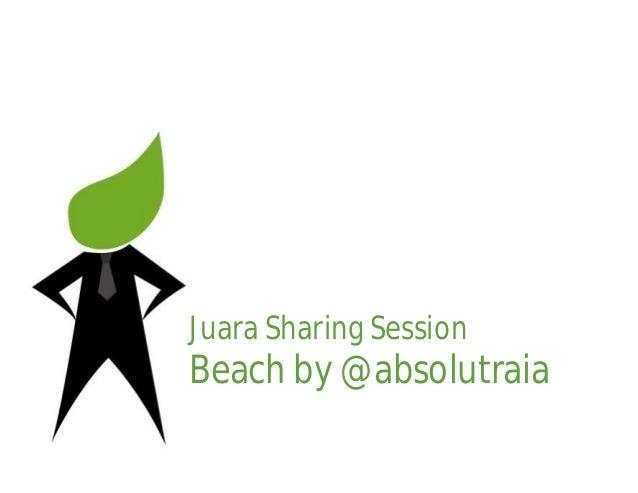 Juara Sharing SessionBeach by @absolutraia