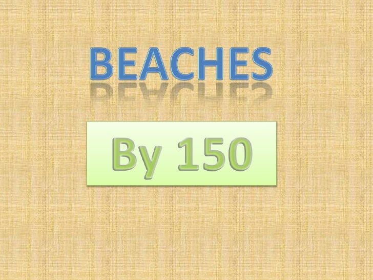 Beaches<br />By 150<br />