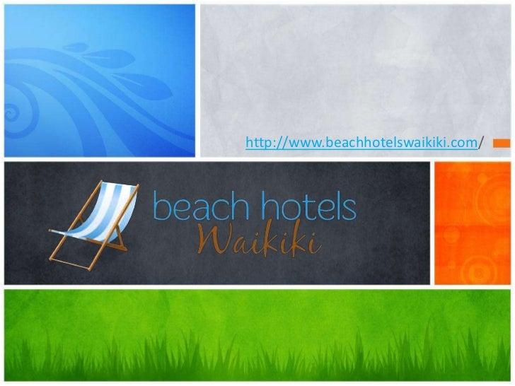 http://www.beachhotelswaikiki.com/